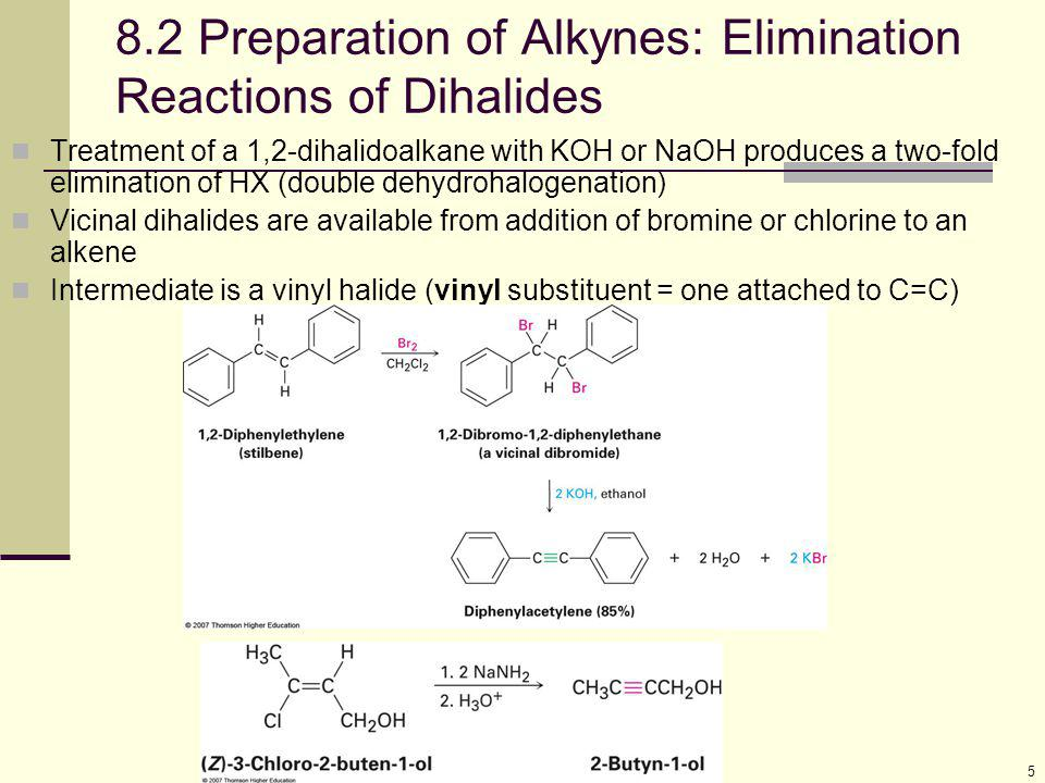 8.2 Preparation of Alkynes: Elimination Reactions of Dihalides