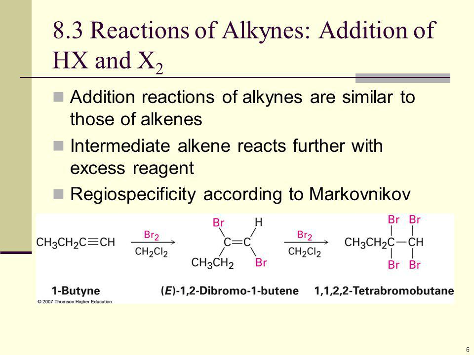 8.3 Reactions of Alkynes: Addition of HX and X2