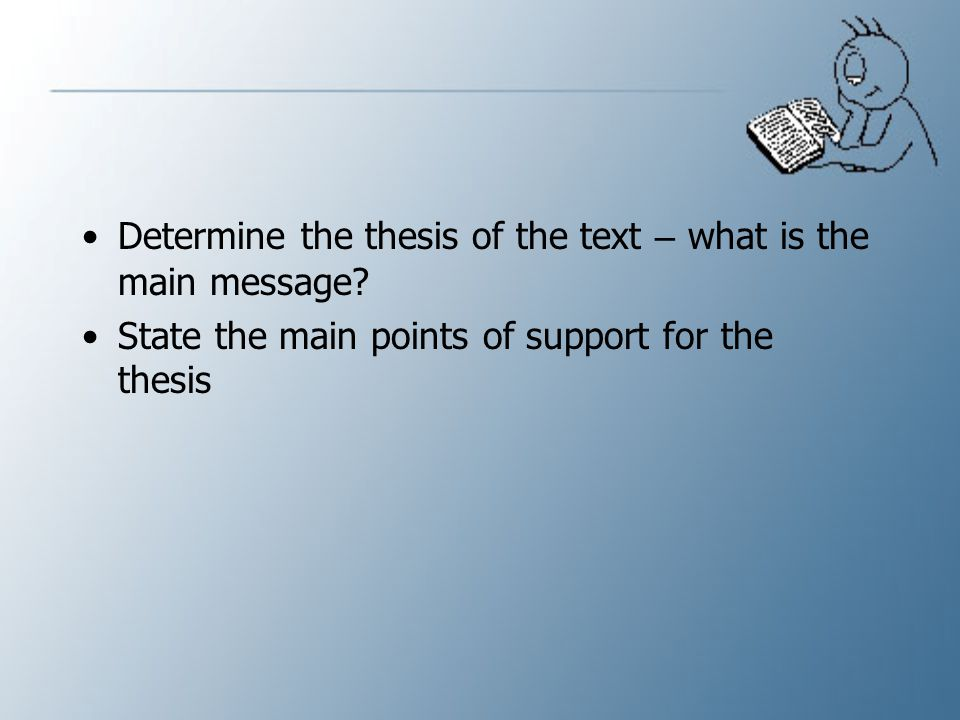 Determine the thesis of the text – what is the main message