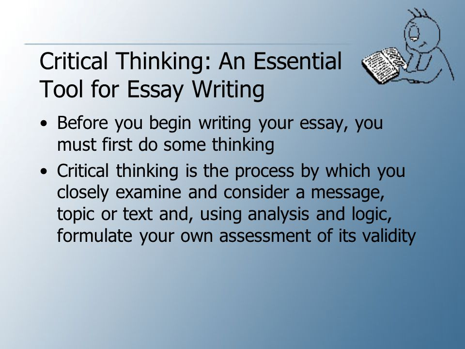 Critical Thinking: An Essential Tool for Essay Writing