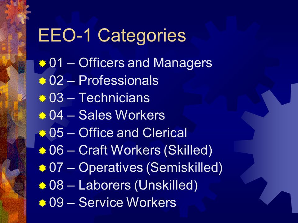 EEO-1 Categories 01 – Officers and Managers 02 – Professionals
