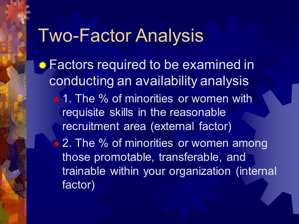 Two-Factor Analysis Factors required to be examined in conducting an availability analysis.