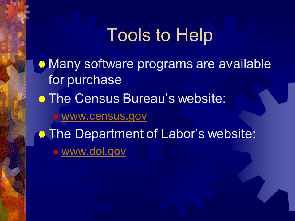 Tools to Help Many software programs are available for purchase