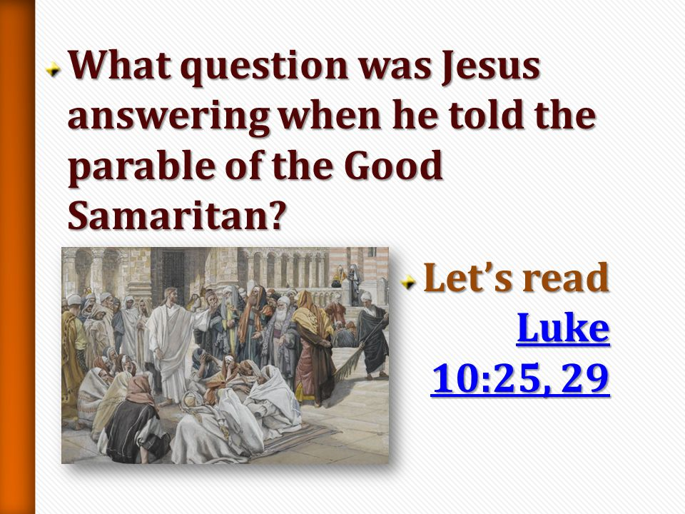 What question was Jesus answering when he told the parable of the Good Samaritan