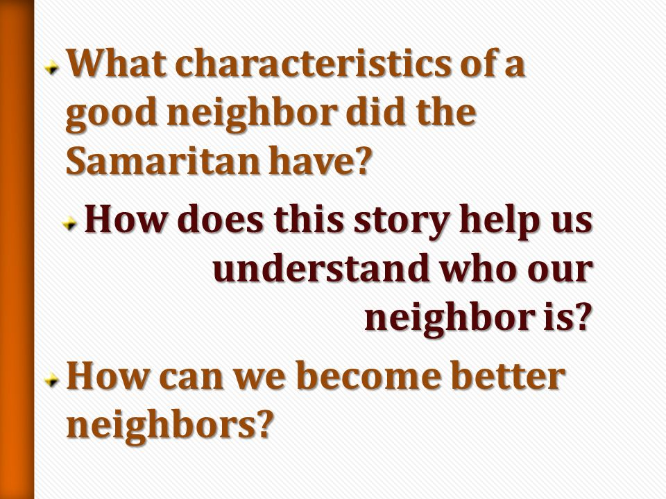 What characteristics of a good neighbor did the Samaritan have