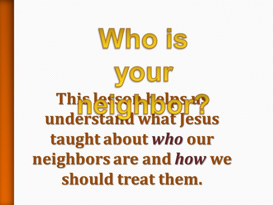 Who is your neighbor.