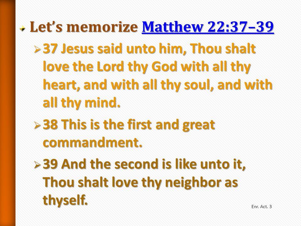 Let's memorize Matthew 22:37–39