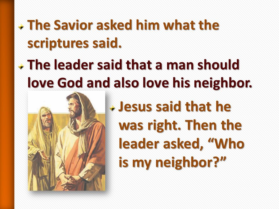The Savior asked him what the scriptures said.