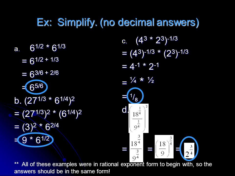 Ex: Simplify. (no decimal answers)