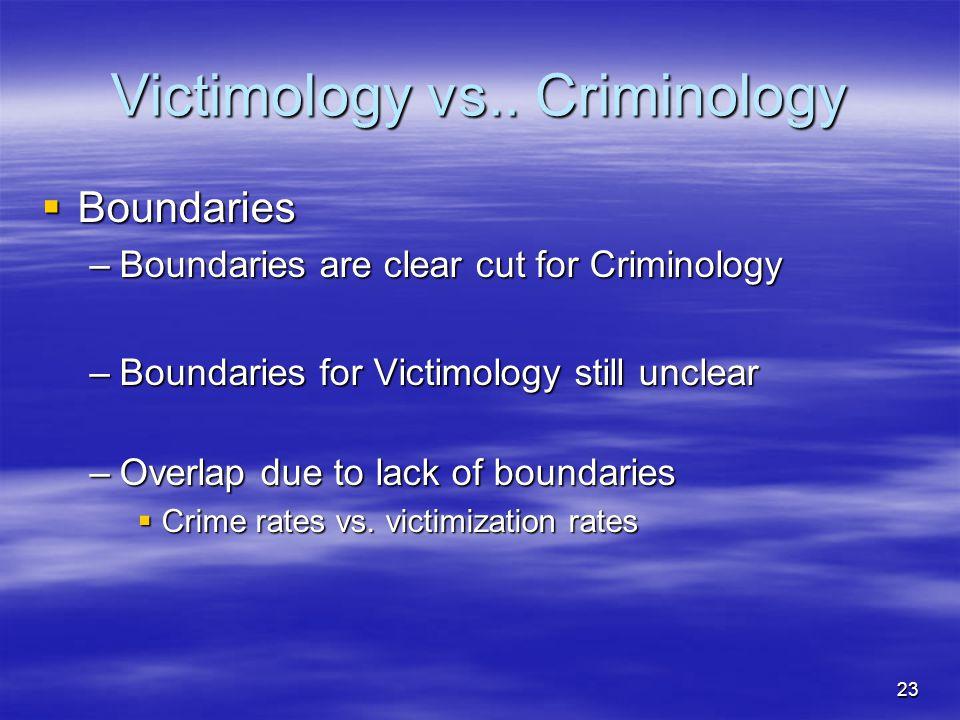 Victimology vs.. Criminology