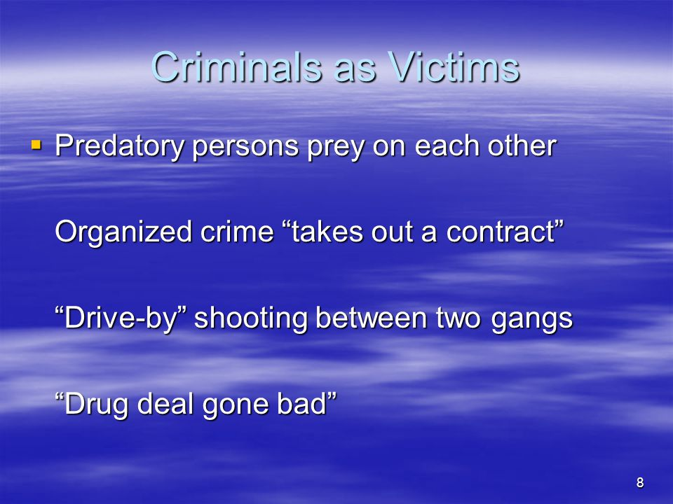 Criminals as Victims Predatory persons prey on each other