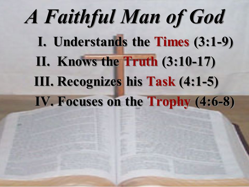 A Faithful Man of God I. Understands the Times (3:1-9)