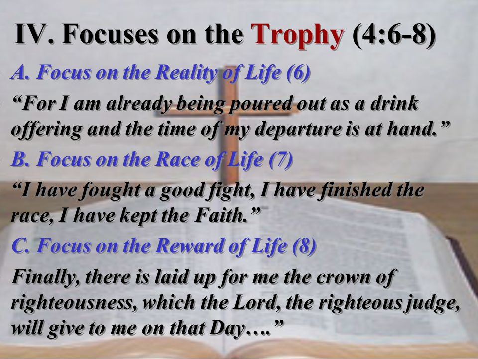 IV. Focuses on the Trophy (4:6-8)
