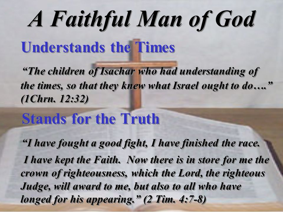 A Faithful Man of God Understands the Times