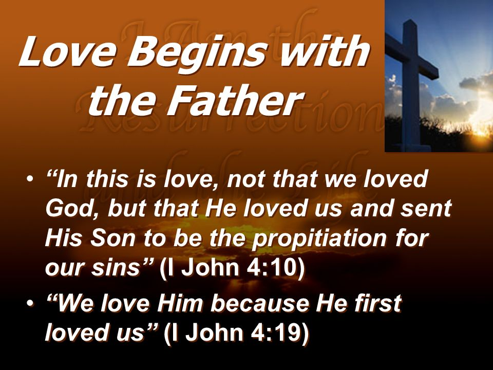 Love Begins with the Father