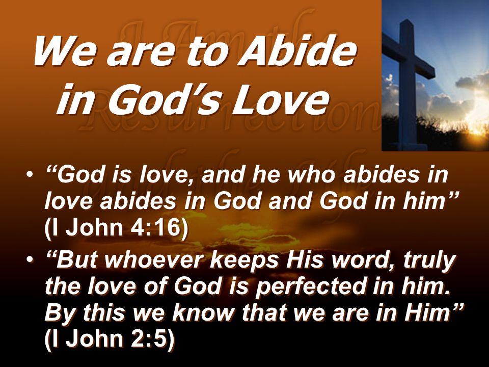 We are to Abide in God's Love