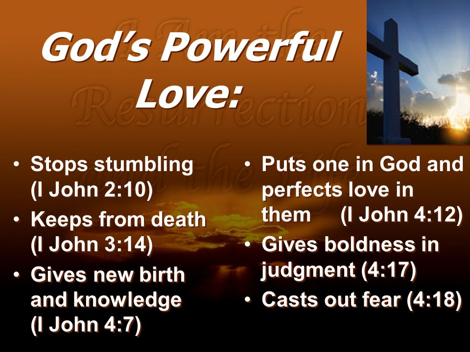 God's Powerful Love: Stops stumbling (I John 2:10)
