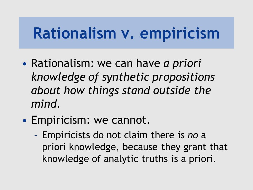 Rationalism v. empiricism