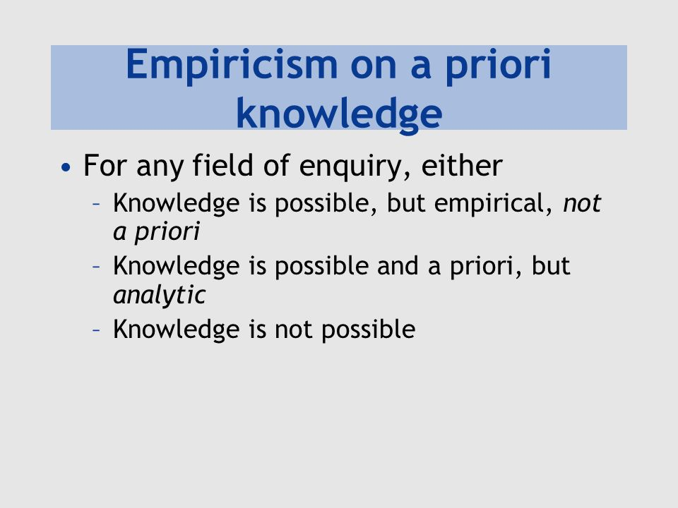 Empiricism on a priori knowledge