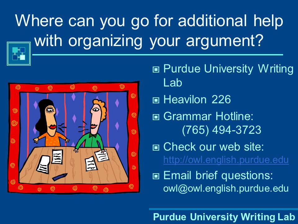 Where can you go for additional help with organizing your argument