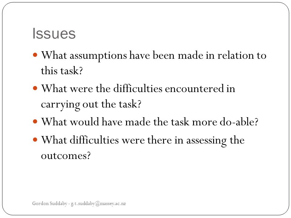 Issues What assumptions have been made in relation to this task