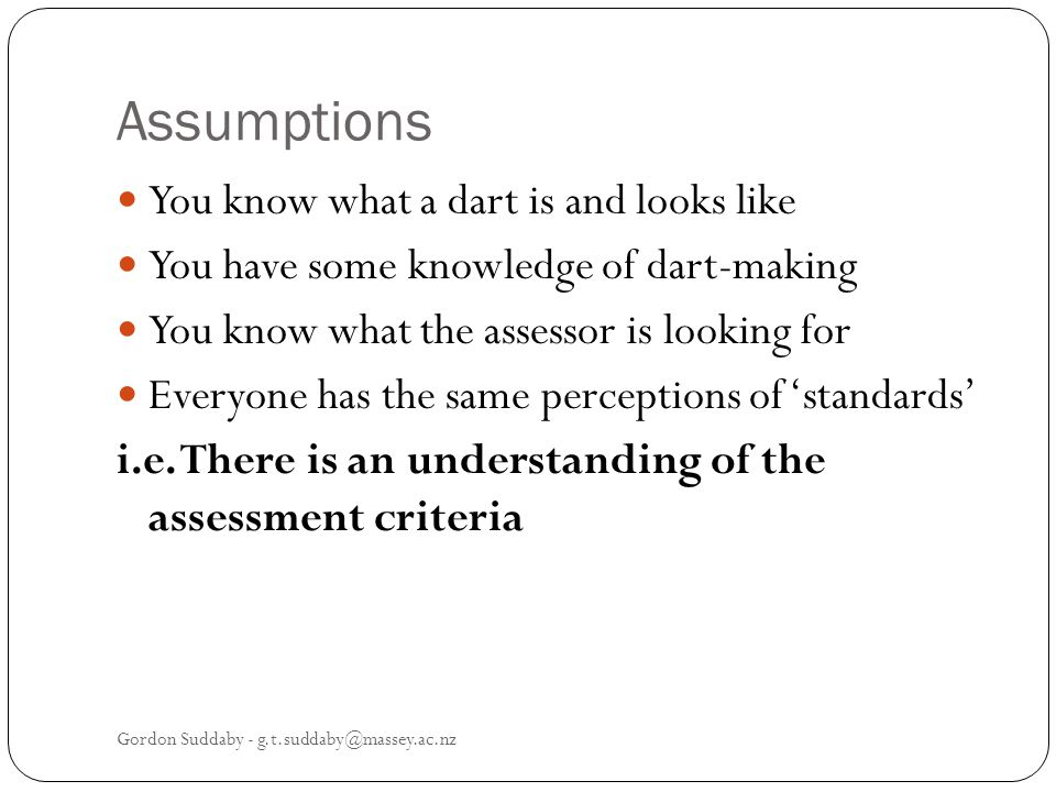 Assumptions You know what a dart is and looks like