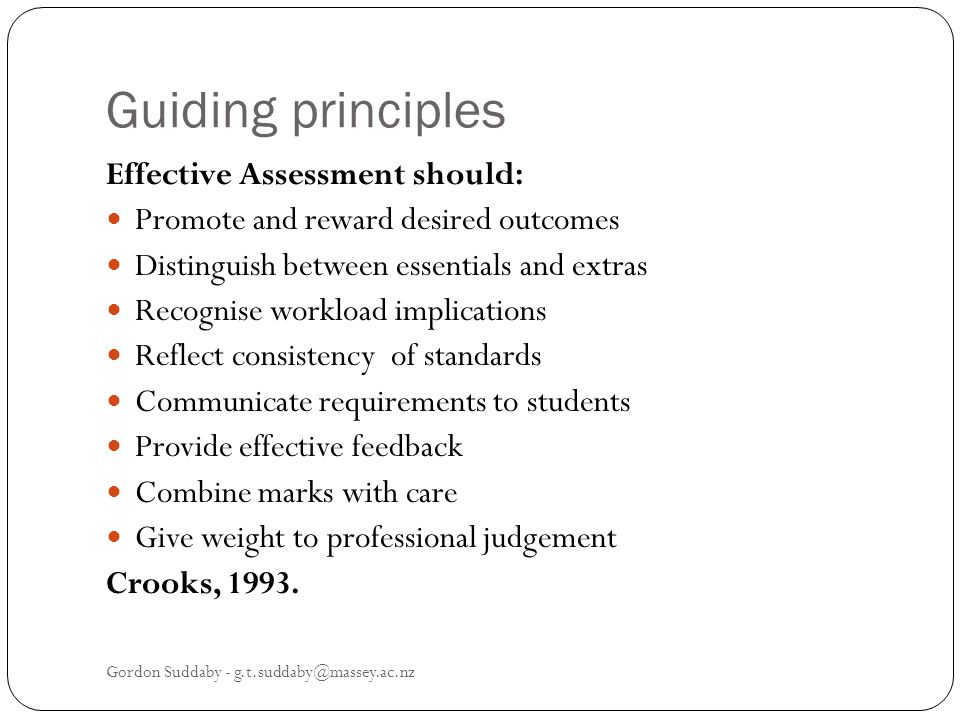 Guiding principles Effective Assessment should: