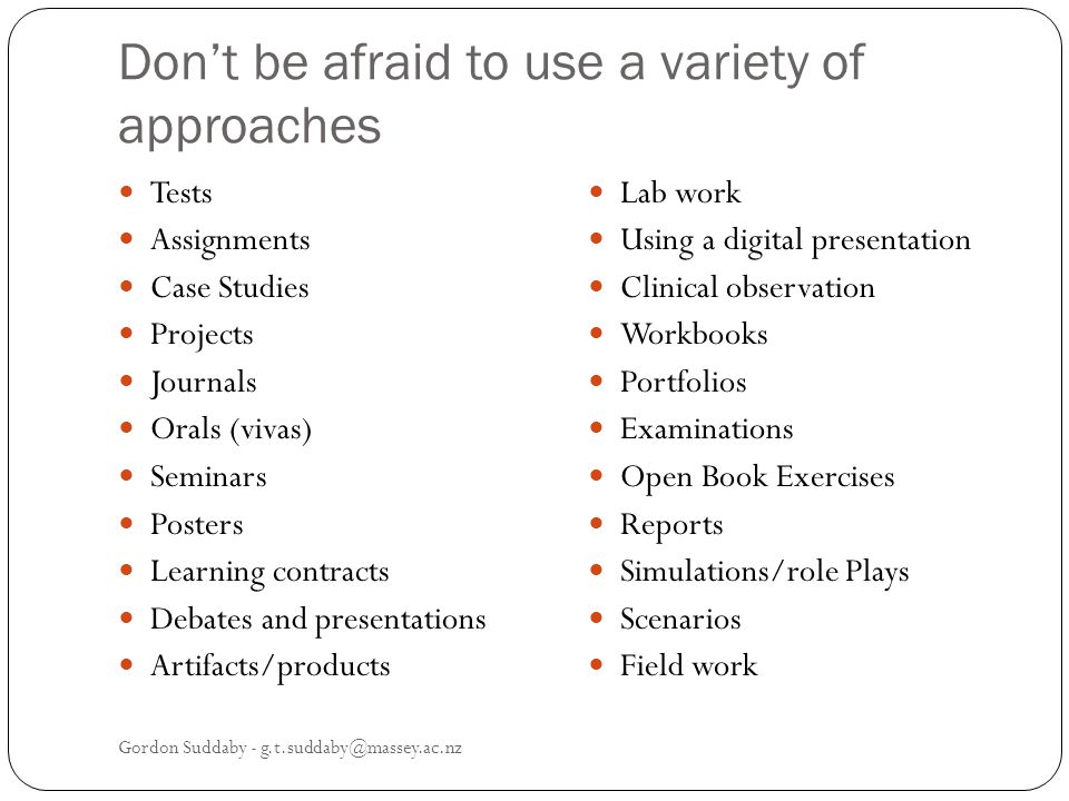 Don't be afraid to use a variety of approaches