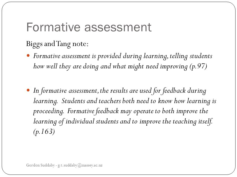 Formative assessment Biggs and Tang note: