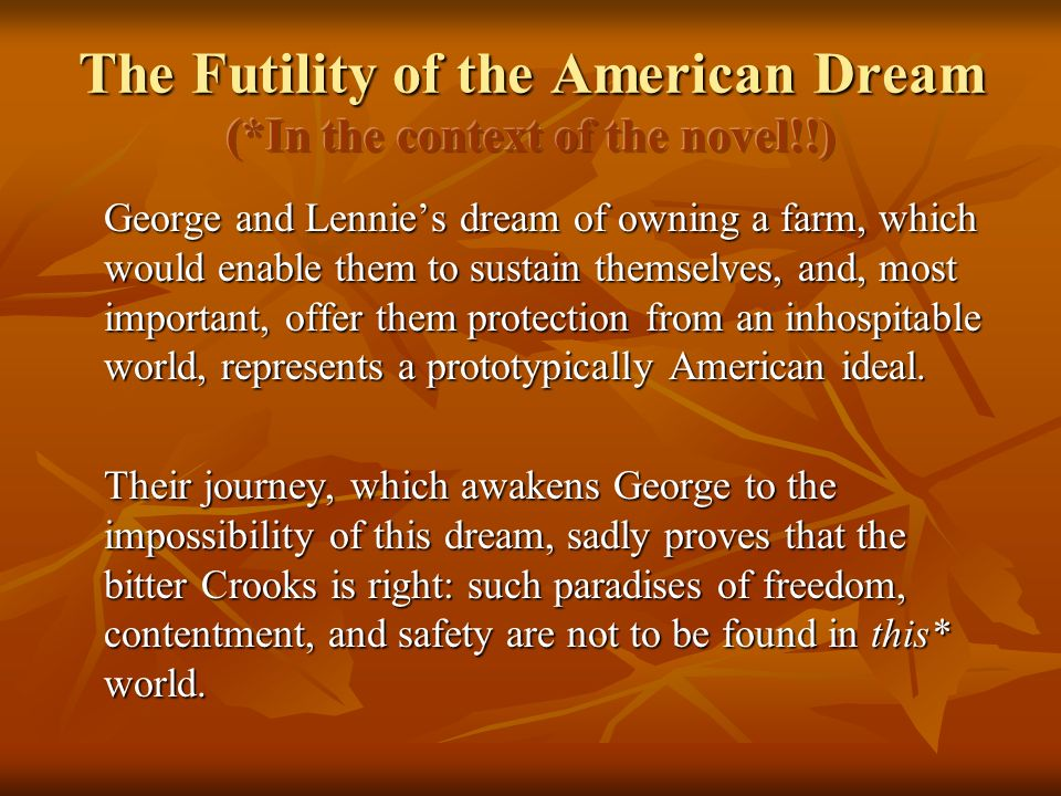 The Futility of the American Dream (*In the context of the novel!!)