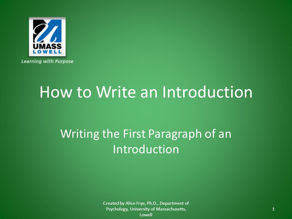 writing an introduction How do you begin to write an introduction paragraph step #1: most essays begin with a general statement (generalization) this sentence.