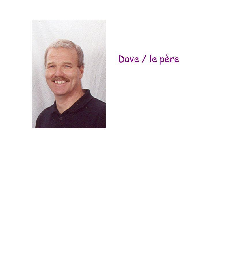Dave / le père
