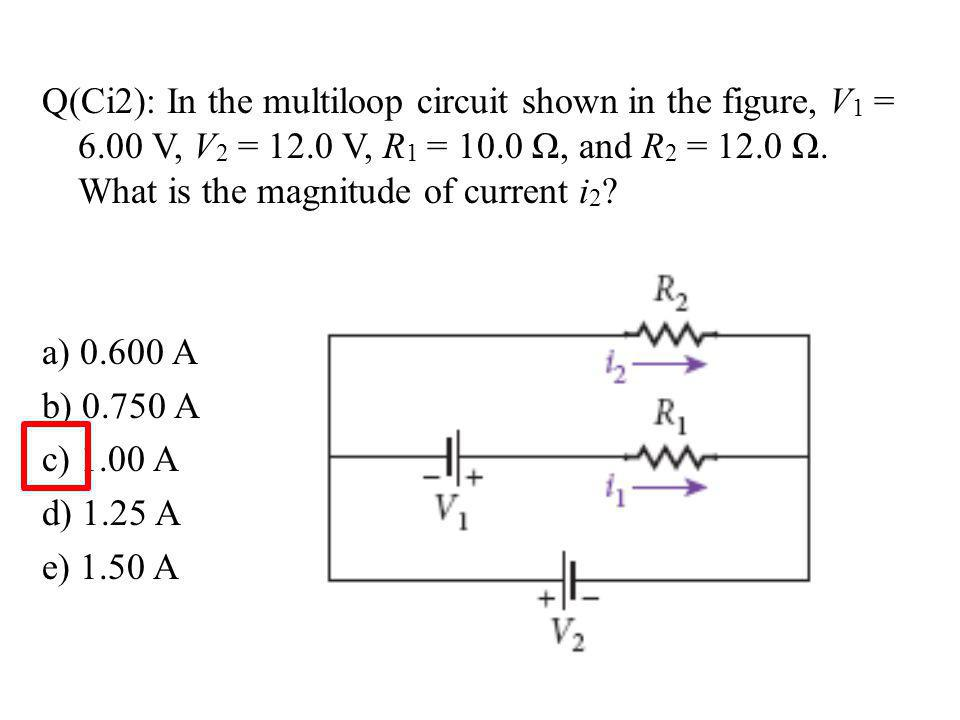 Q(Ci2): In the multiloop circuit shown in the figure, V1 = 6