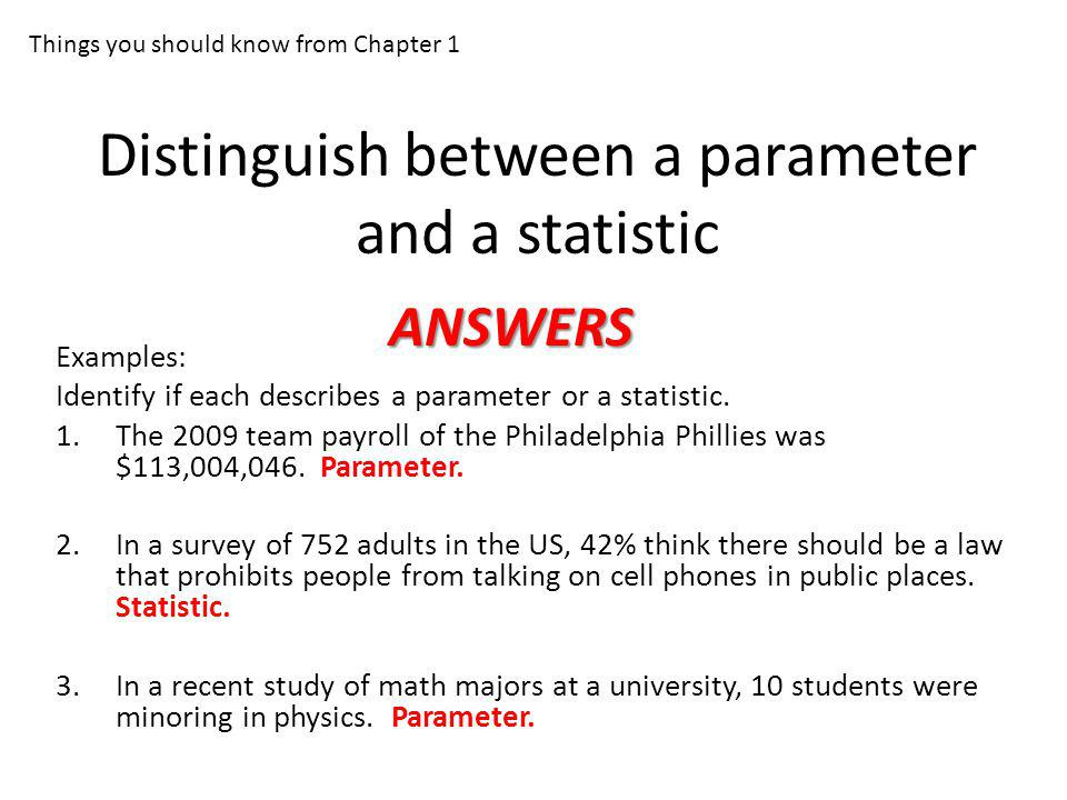 Distinguish between a parameter and a statistic
