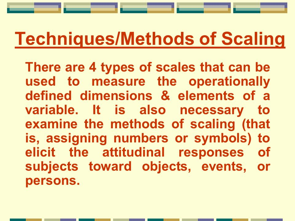 Techniques/Methods of Scaling
