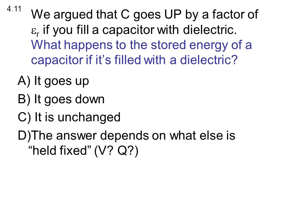 The answer depends on what else is held fixed (V Q )