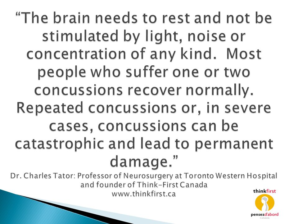 The brain needs to rest and not be stimulated by light, noise or concentration of any kind.