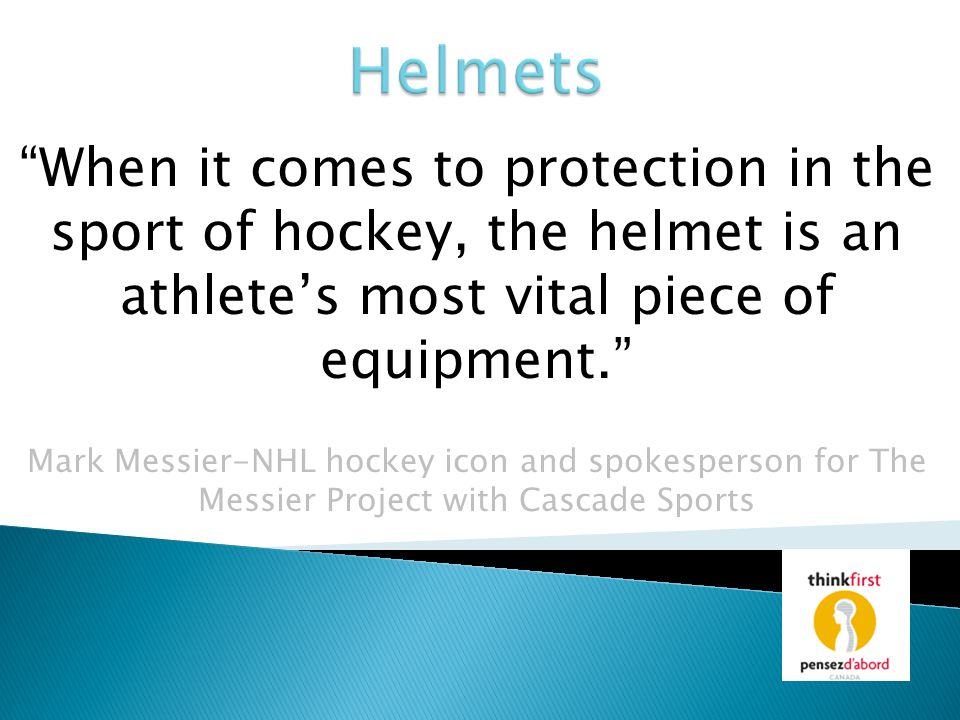 Helmets When it comes to protection in the sport of hockey, the helmet is an athlete's most vital piece of equipment.