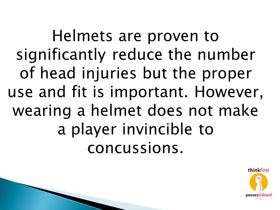 Helmets are proven to significantly reduce the number of head injuries but the proper use and fit is important.