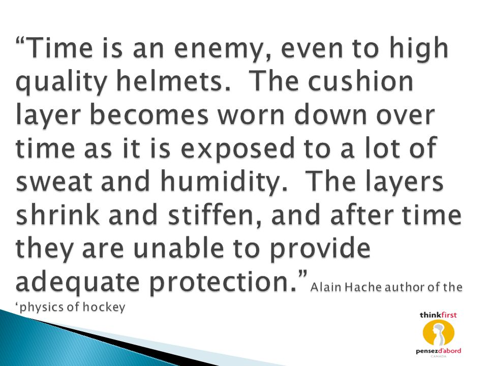 Time is an enemy, even to high quality helmets