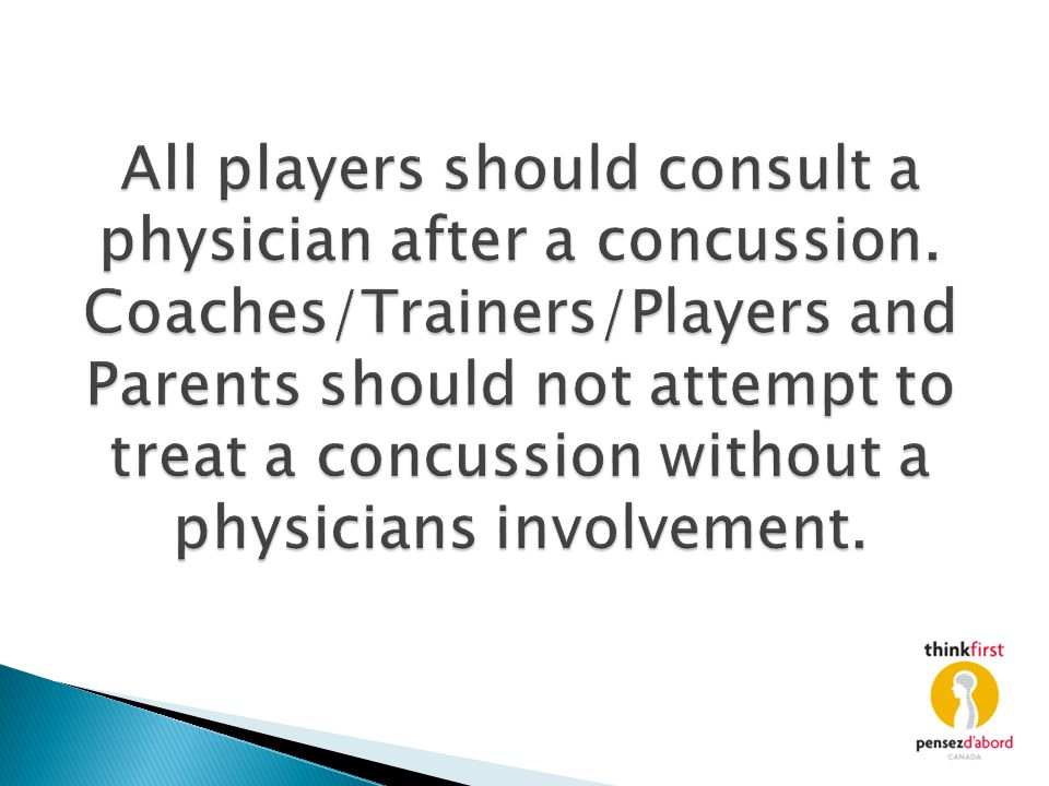 All players should consult a physician after a concussion