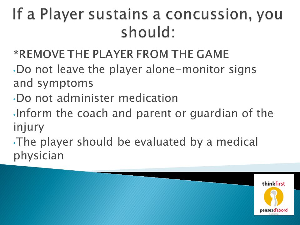 If a Player sustains a concussion, you should: