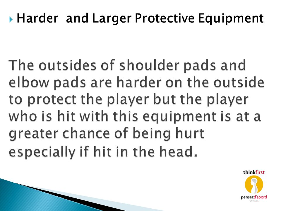 Harder and Larger Protective Equipment