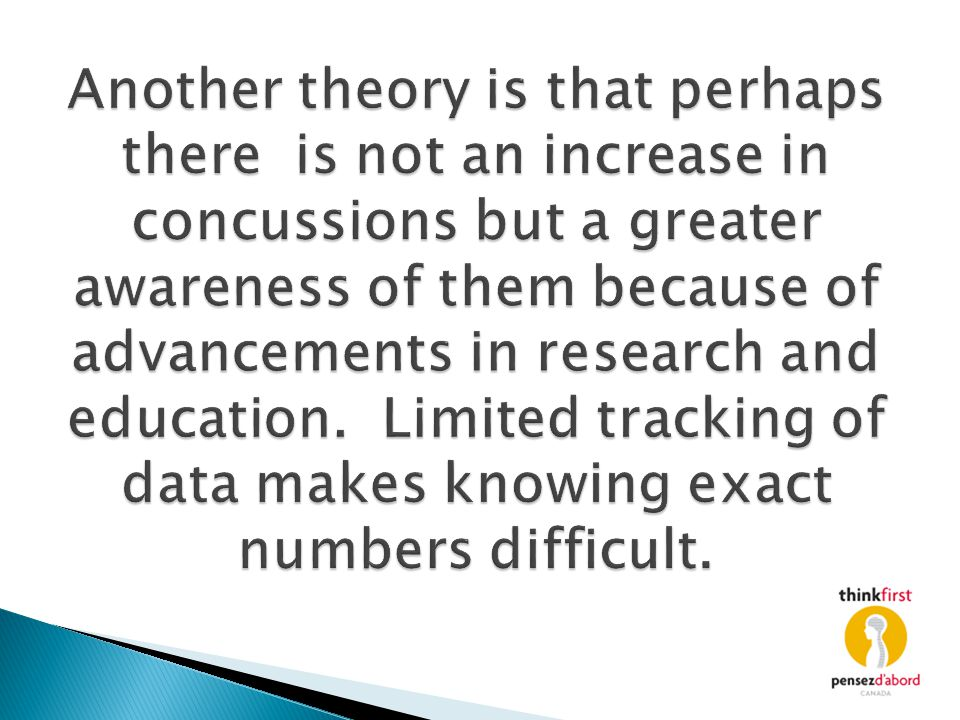 Another theory is that perhaps there is not an increase in concussions but a greater awareness of them because of advancements in research and education.