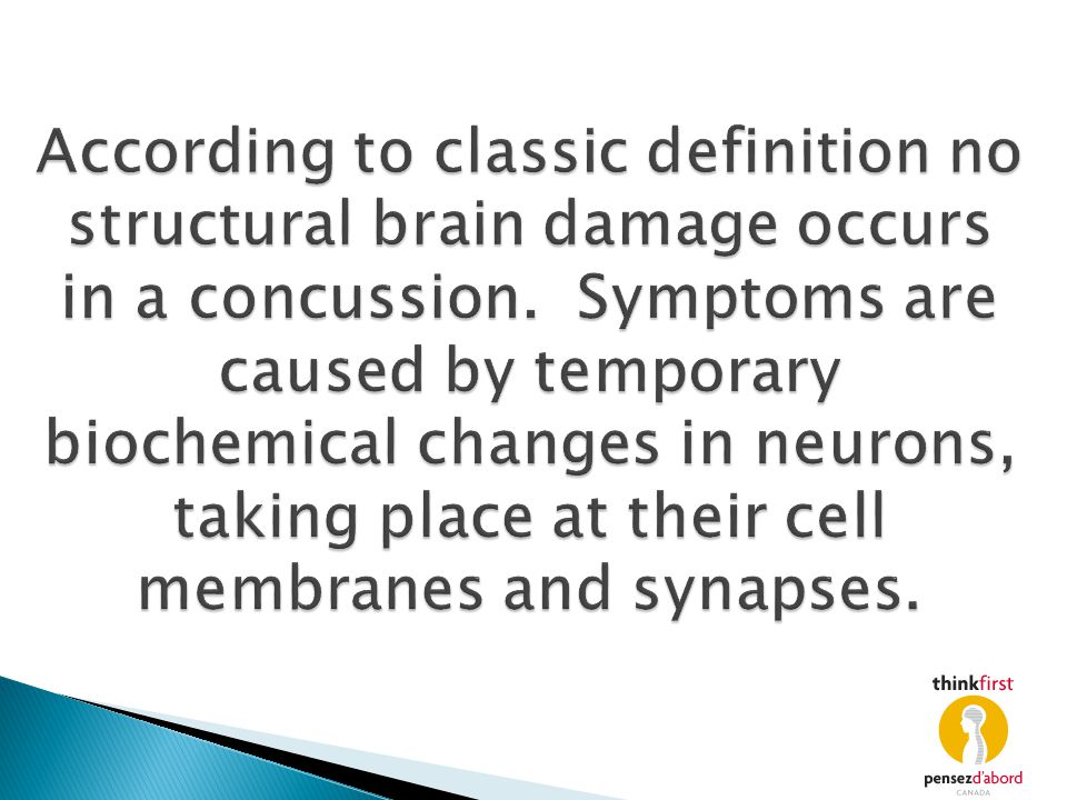 According to classic definition no structural brain damage occurs in a concussion.