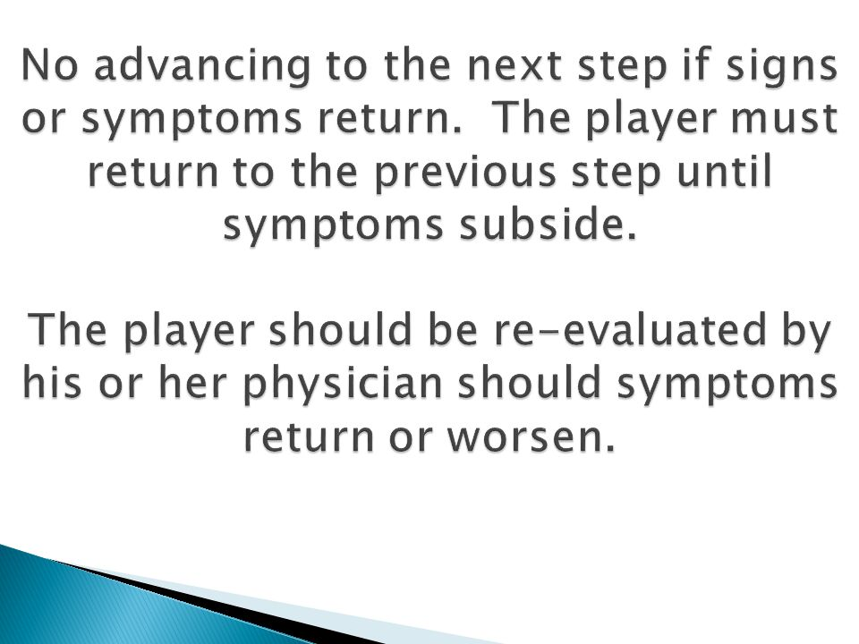 No advancing to the next step if signs or symptoms return