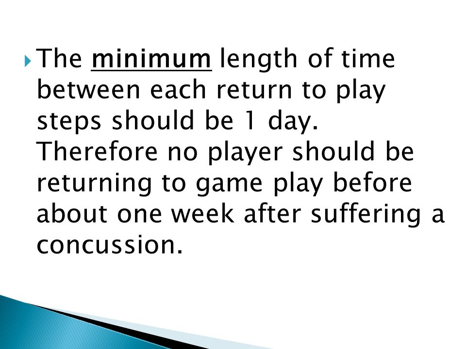 The minimum length of time between each return to play steps should be 1 day.