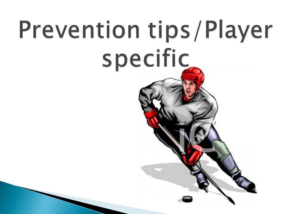 Prevention tips/Player specific