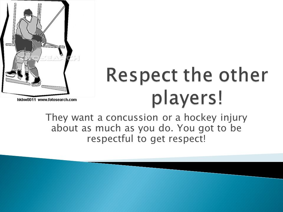 Respect the other players!