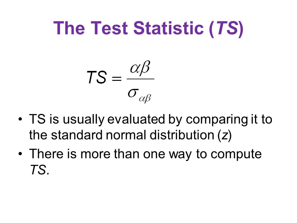 The Test Statistic (TS)